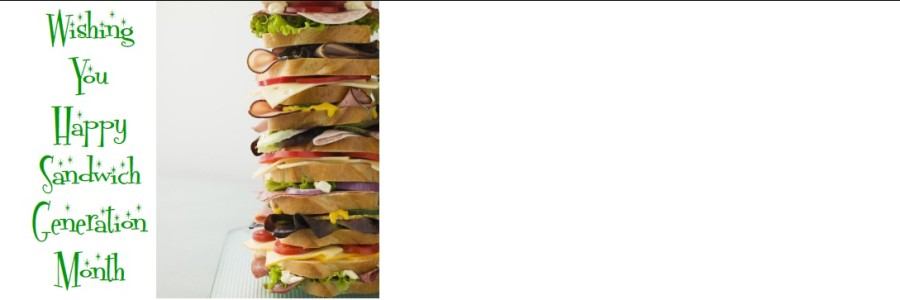 July – National Sandwich Generation Month