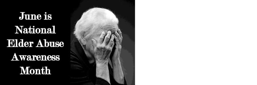 June is Elder Abuse Awareness Month