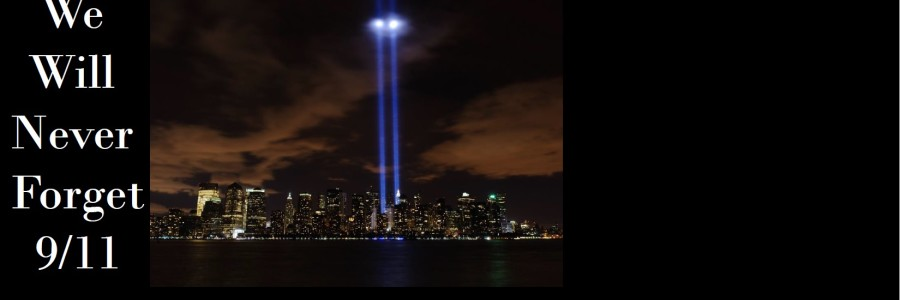 9/11 – We Will Never Forget