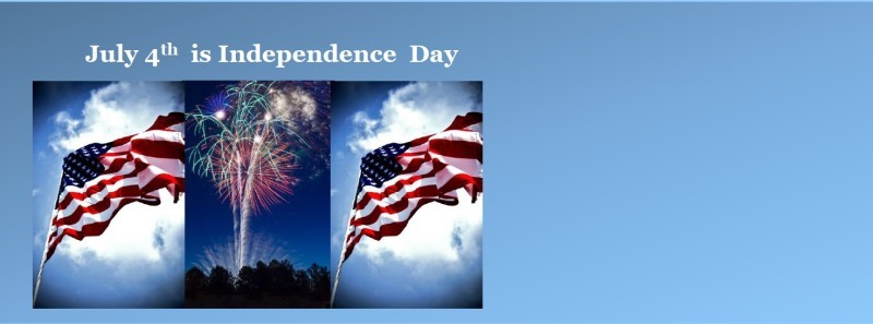 JUL 4 Independence Day