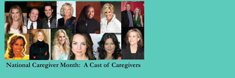 Celebrity Spotlight – A Cast of Caregivers